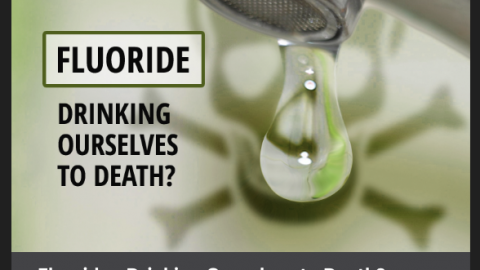 FYI: Fluoride—Drinking Ourselves to Death?